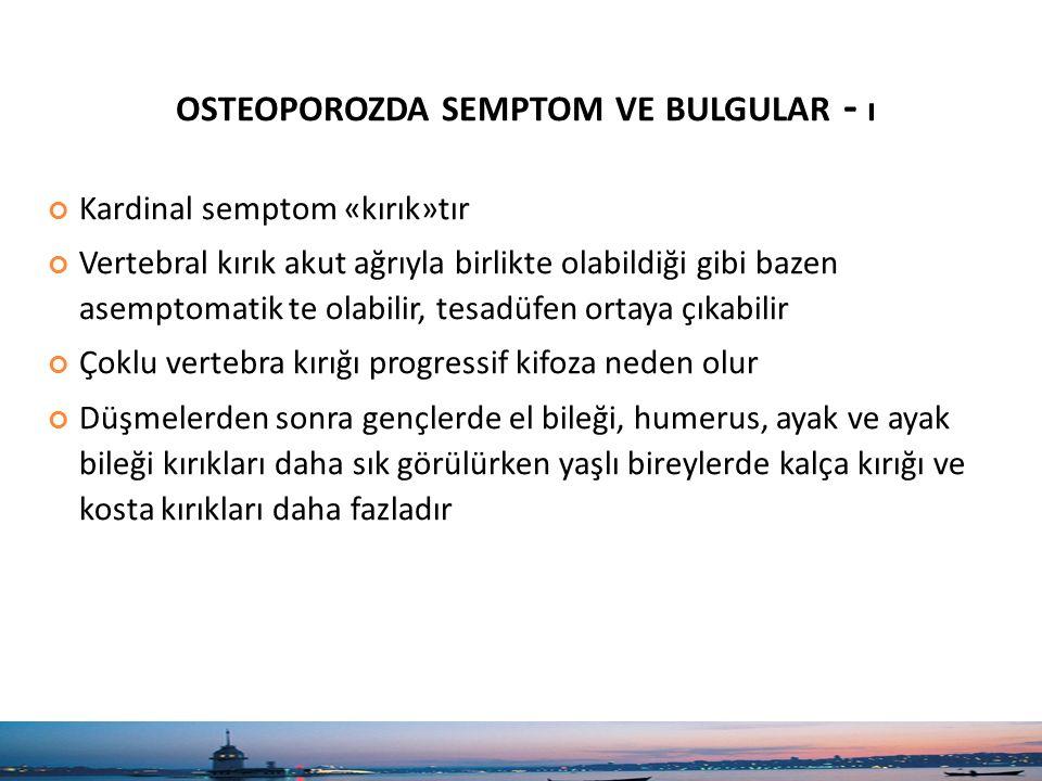 osteoporozda semptom ve bulgular - ı