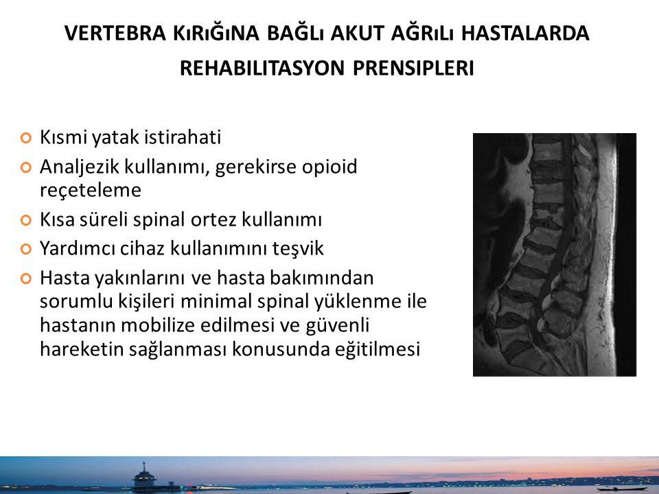 vertebra kırığına bağlı akut ağrılı hastalarda rehabilitasyon prensipleri