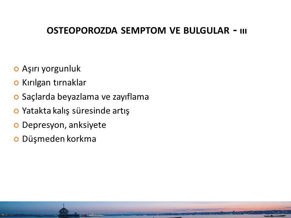 osteoporozda semptom ve bulgular - ııı