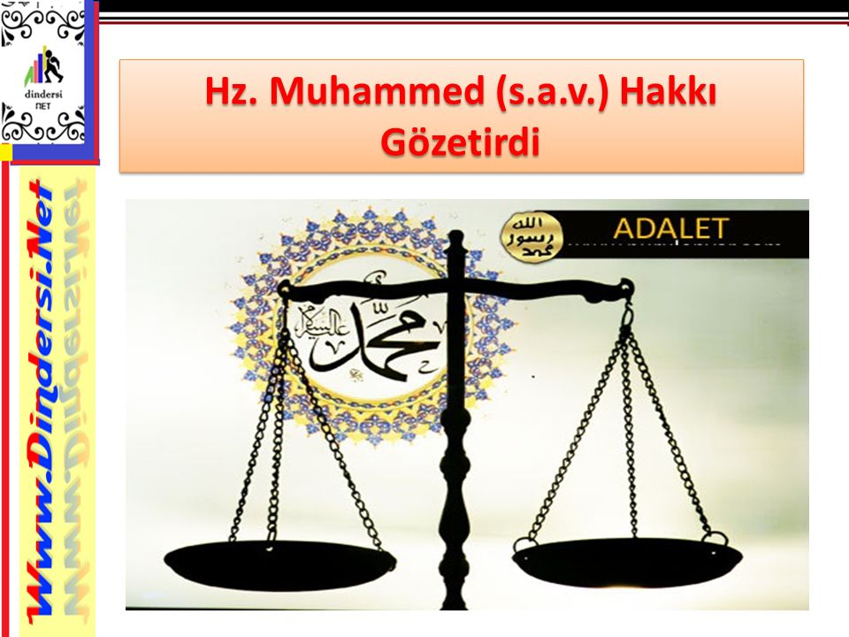 Hz. Muhammed (s.a.v.) Hakkı Gözetirdi