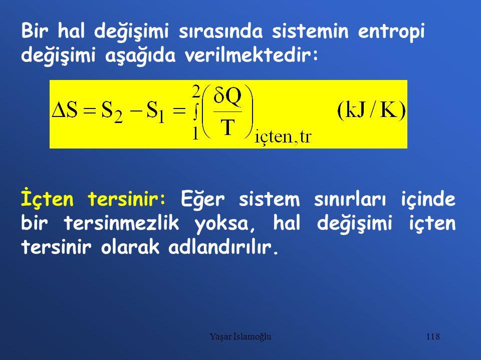 Bir hal değişimi sırasında sistemin entropi değişimi aşağıda verilmektedir: