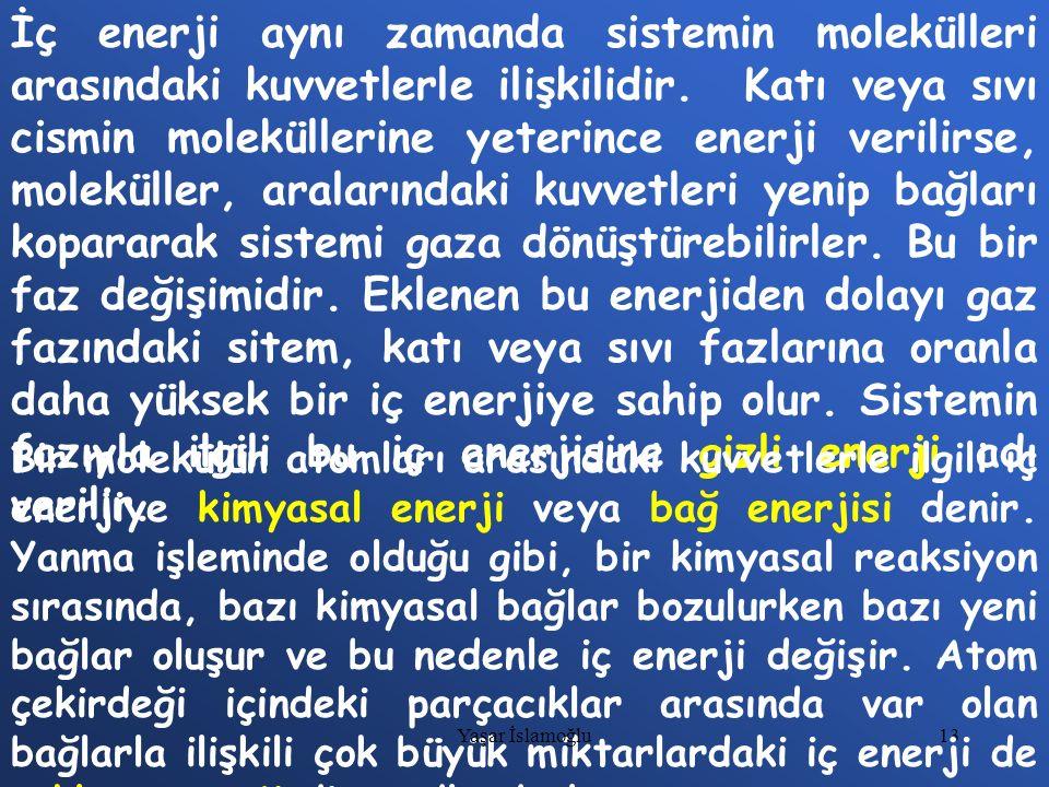 İç enerji aynı zamanda sistemin molekülleri arasındaki kuvvetlerle ilişkilidir. Katı veya sıvı cismin moleküllerine yeterince enerji verilirse, moleküller, aralarındaki kuvvetleri yenip bağları kopararak sistemi gaza dönüştürebilirler. Bu bir faz değişimidir. Eklenen bu enerjiden dolayı gaz fazındaki sitem, katı veya sıvı fazlarına oranla daha yüksek bir iç enerjiye sahip olur. Sistemin fazıyla ilgili bu iç enerjisine gizli enerji adı verilir.