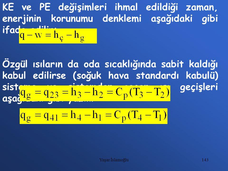 KE ve PE değişimleri ihmal edildiği zaman, enerjinin korunumu denklemi aşağıdaki gibi ifade edilir: