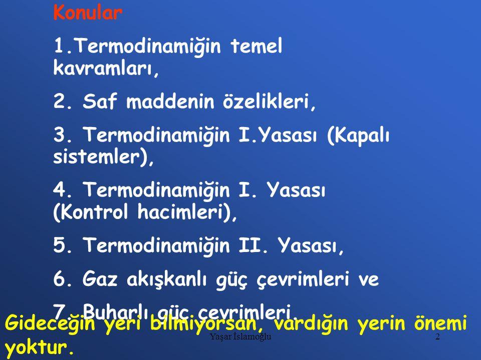 1.Termodinamiğin temel kavramları, 2. Saf maddenin özelikleri,