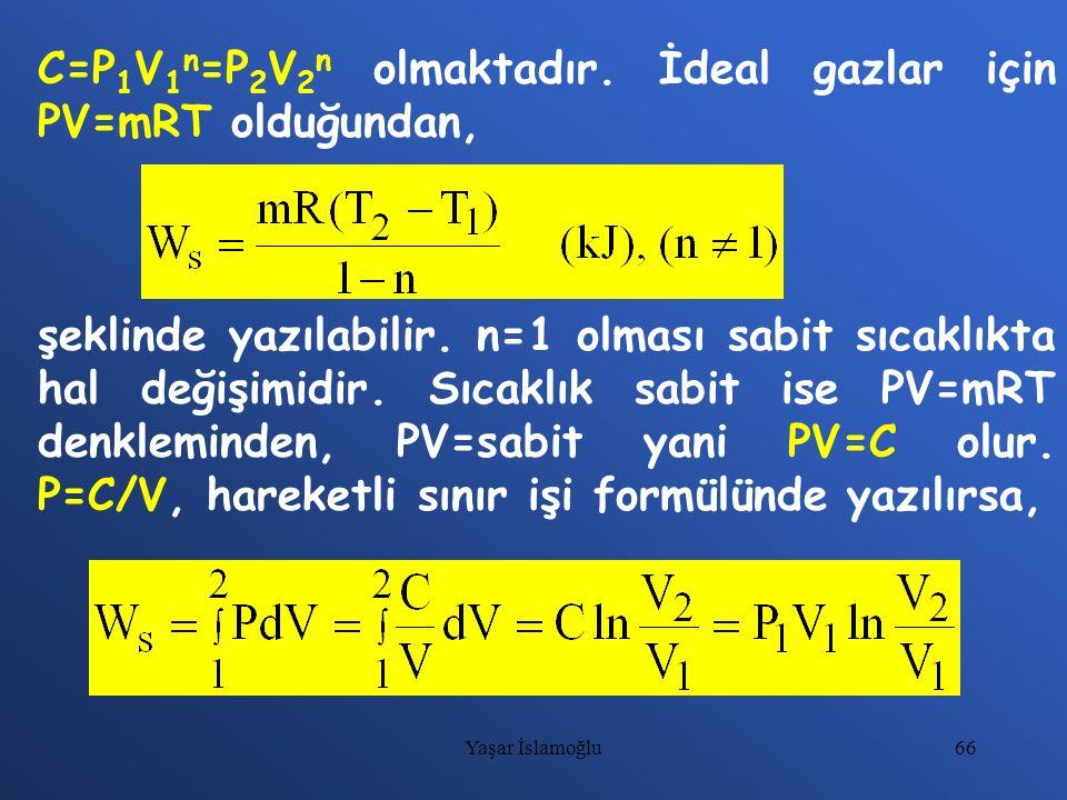 C=P1V1n=P2V2n olmaktadır. İdeal gazlar için PV=mRT olduğundan,