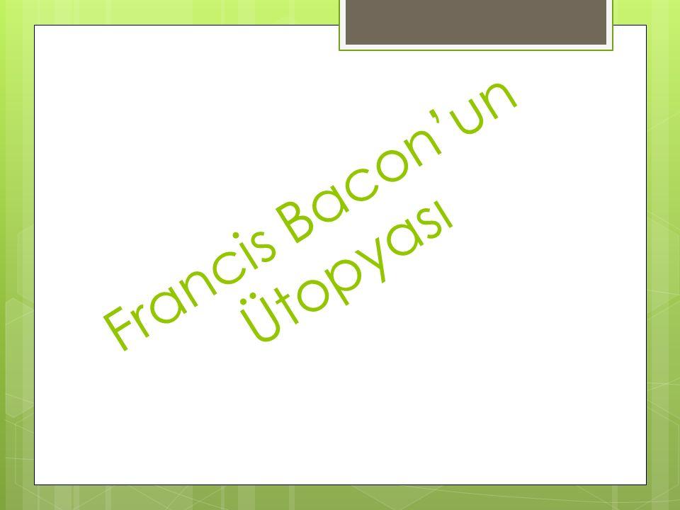 Francis Bacon'un Ütopyası