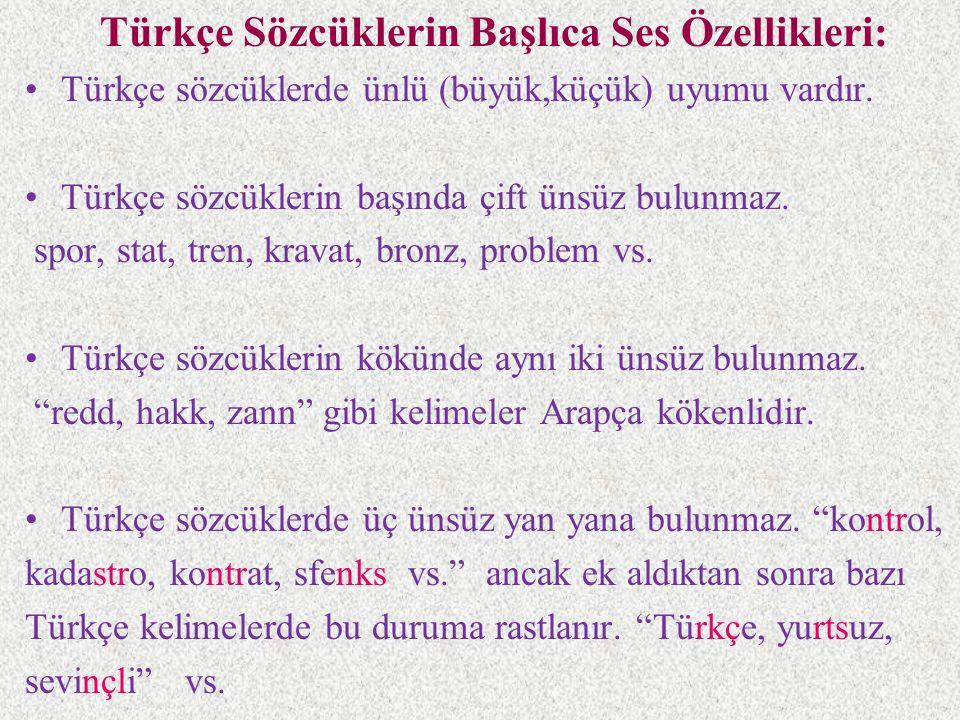 Türkçe Sözcüklerin Başlıca Ses Özellikleri: