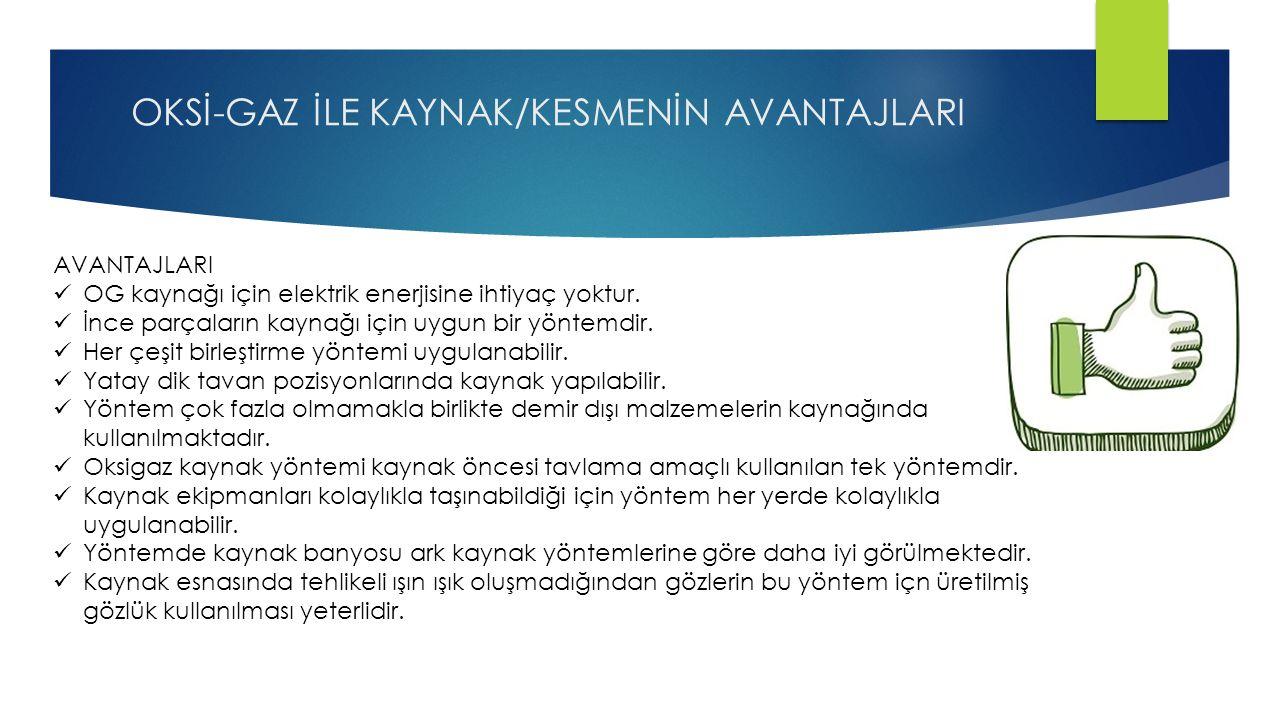 OKSİ-GAZ İLE KAYNAK/KESMENİN AVANTAJLARI