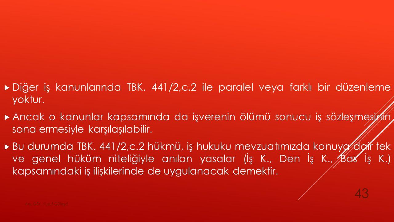 Diğer iş kanunlarında TBK. 441/2,c