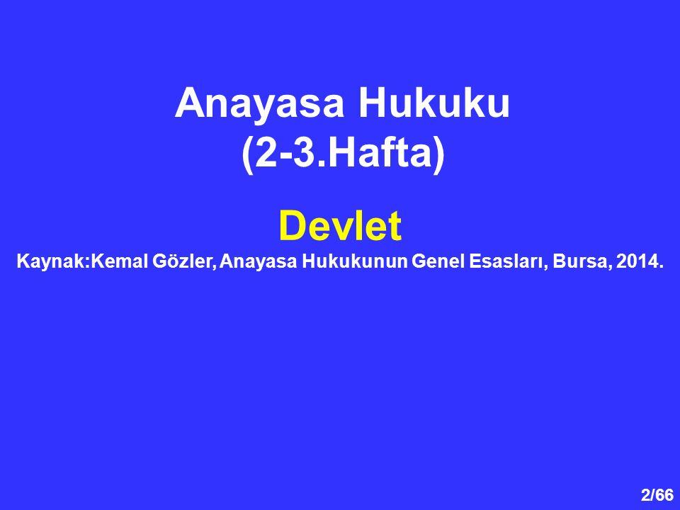 Kaynak:Kemal Gözler, Anayasa Hukukunun Genel Esasları, Bursa, 2014.
