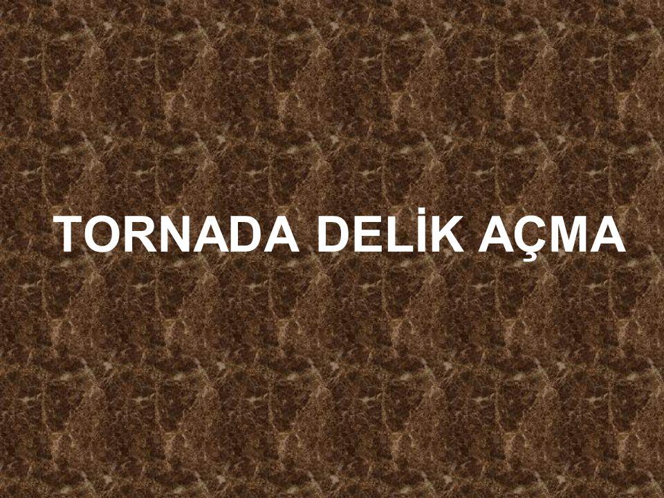 TORNADA DELİK AÇMA