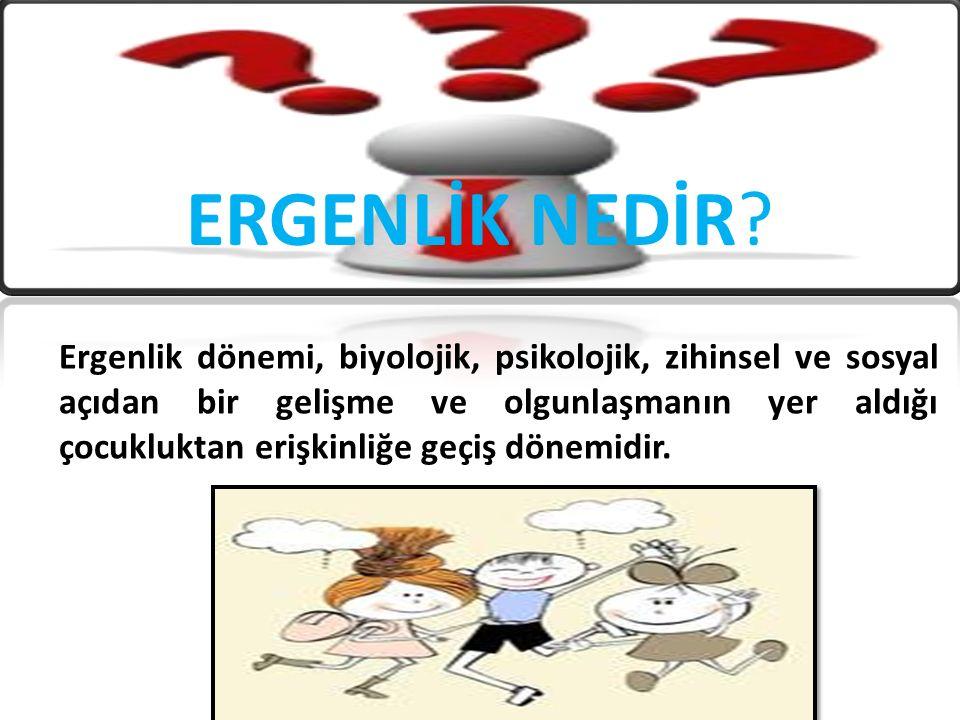 ERGENLİK NEDİR