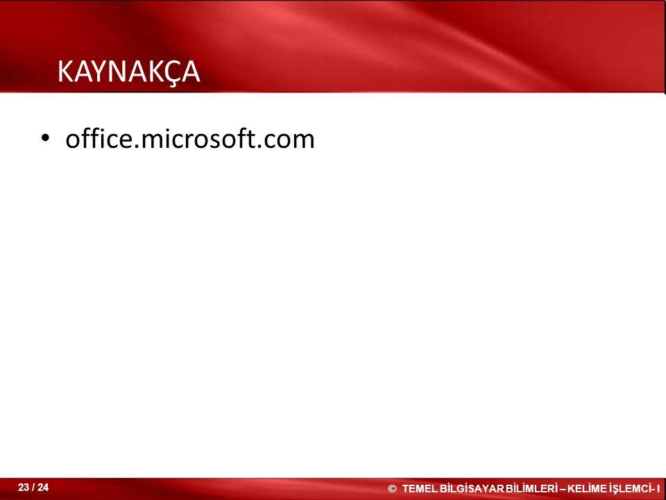 KAYNAKÇA office.microsoft.com 23 / 24