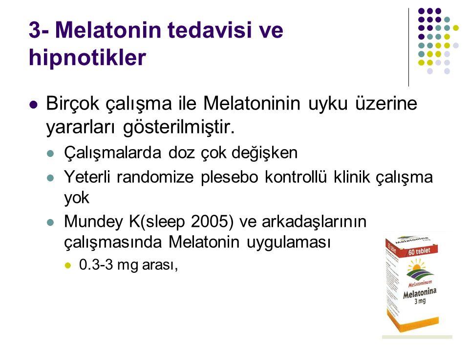3- Melatonin tedavisi ve hipnotikler