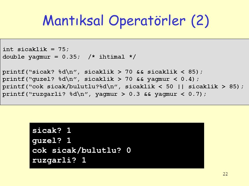 Mantıksal Operatörler (2)