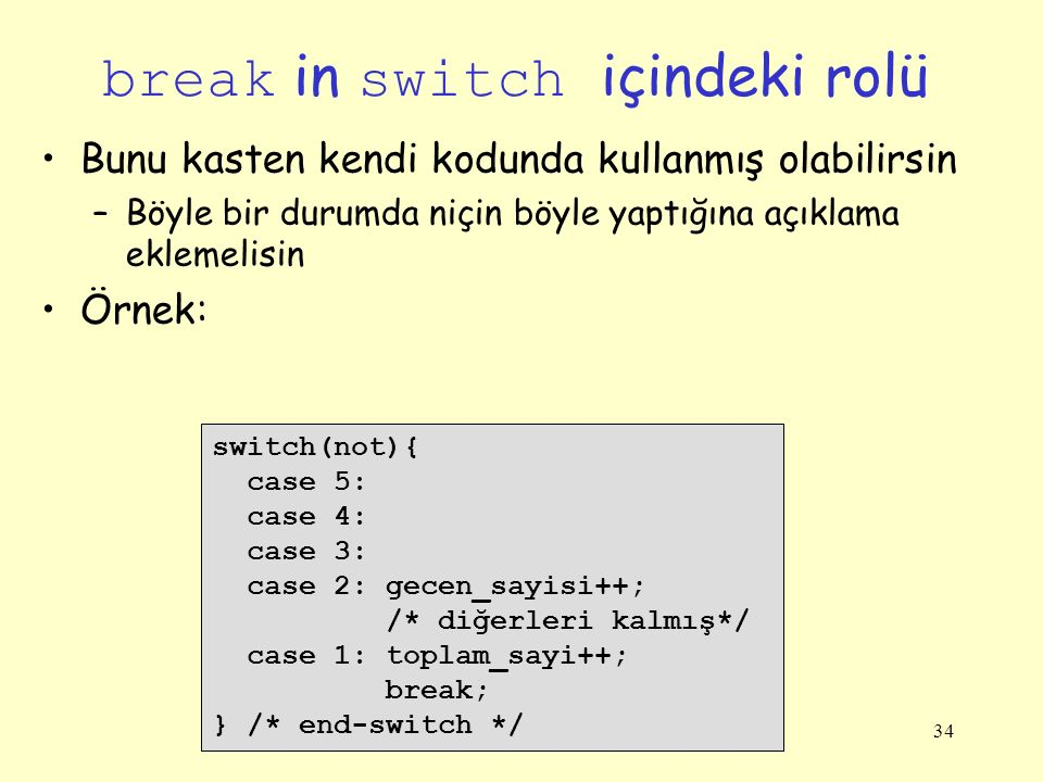 break in switch içindeki rolü