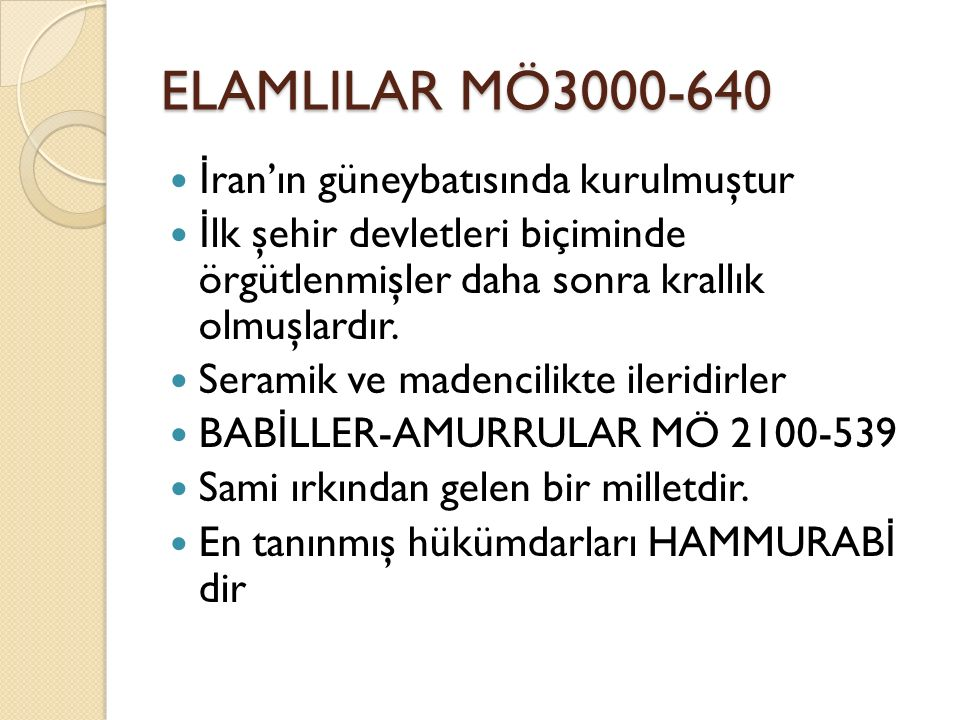 ELAMLILAR MÖ3000-640 İran'ın güneybatısında kurulmuştur
