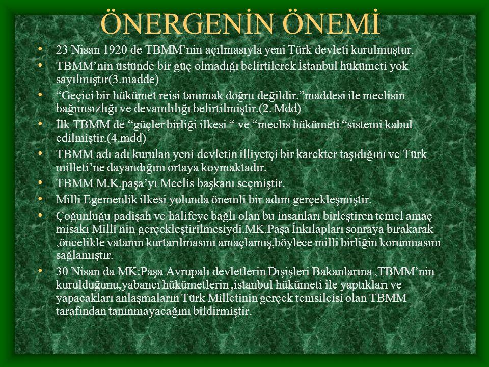 ÖNERGENİN ÖNEMİ 23 Nisan 1920 de TBMM'nin açılmasıyla yeni Türk devleti kurulmuştur.
