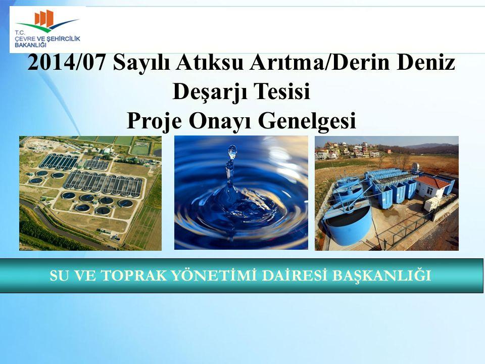 2014/07 Sayılı Atıksu Arıtma/Derin Deniz Deşarjı Tesisi