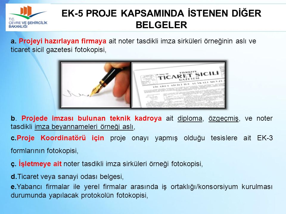 EK-5 PROJE KAPSAMINDA İSTENEN DİĞER BELGELER