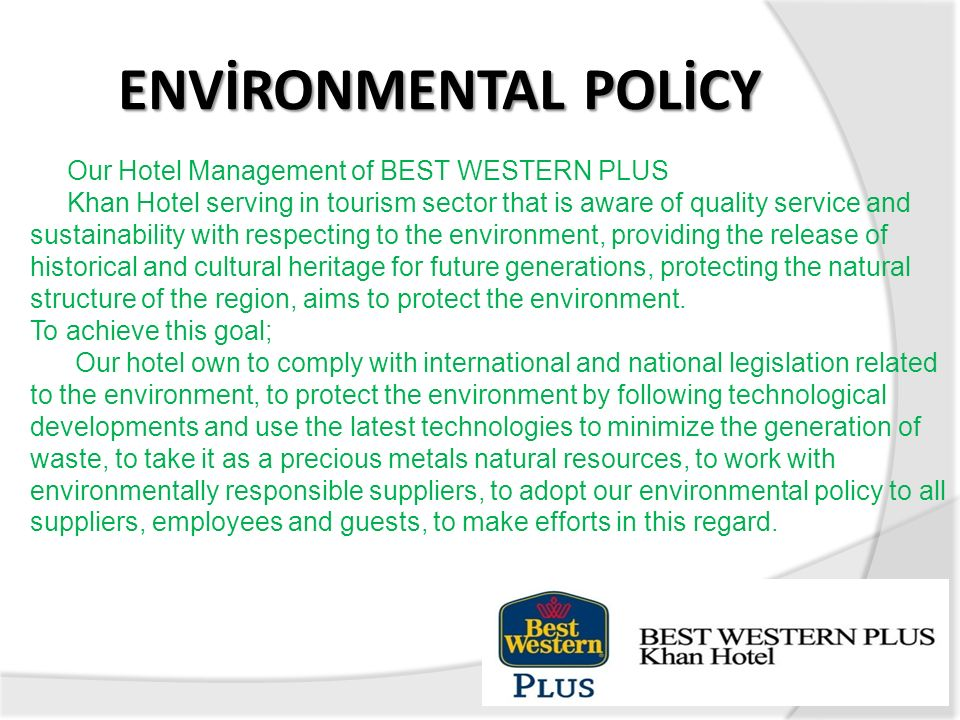 ENVİRONMENTAL POLİCY Our Hotel Management of BEST WESTERN PLUS