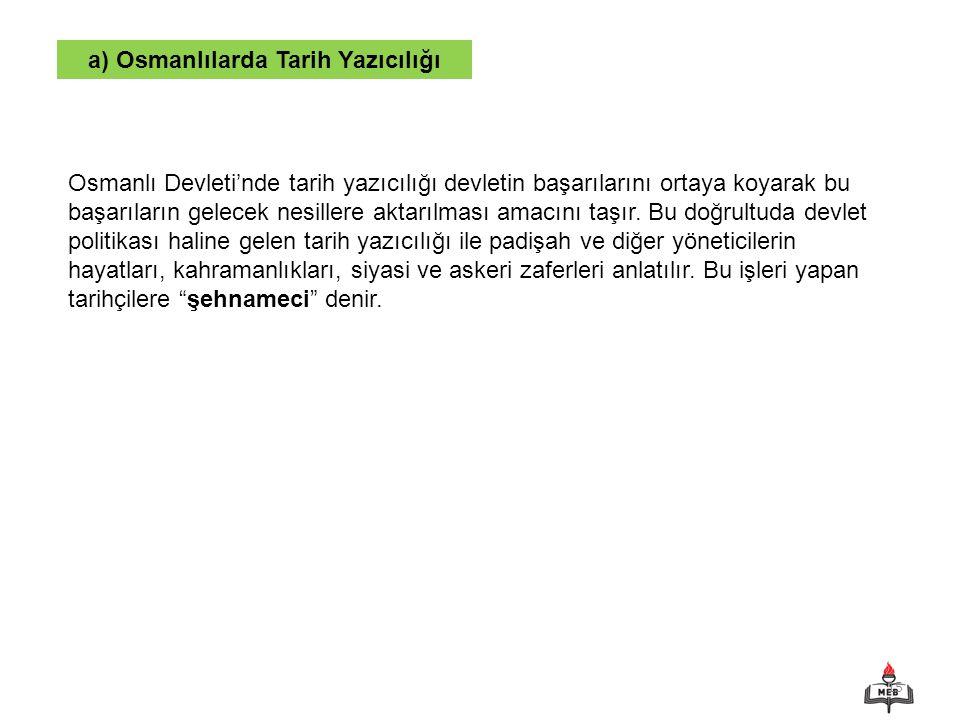 a) Osmanlılarda Tarih Yazıcılığı