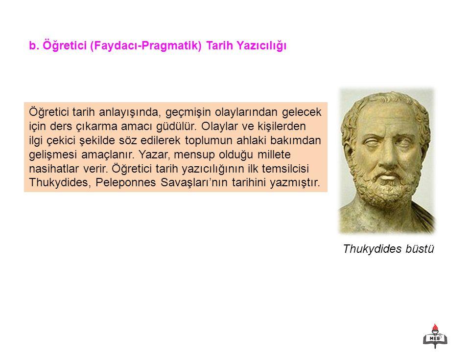 b. Öğretici (Faydacı-Pragmatik) Tarih Yazıcılığı