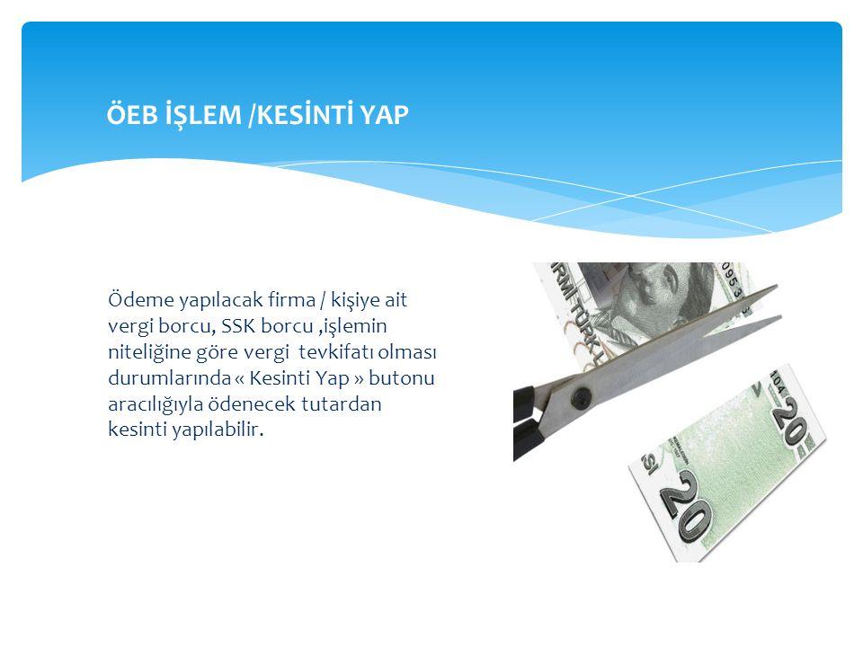 ÖEB İŞLEM /KESİNTİ YAP