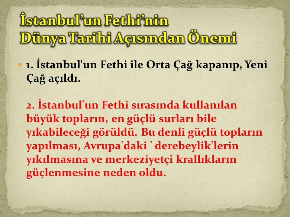 İstanbul'un Fethi'nin Dünya Tarihi Açısından Önemi