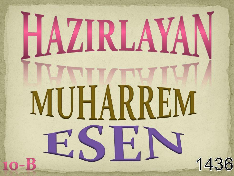 , , HAZIRLAYAN MUHARREM ESEN 10-B 1436
