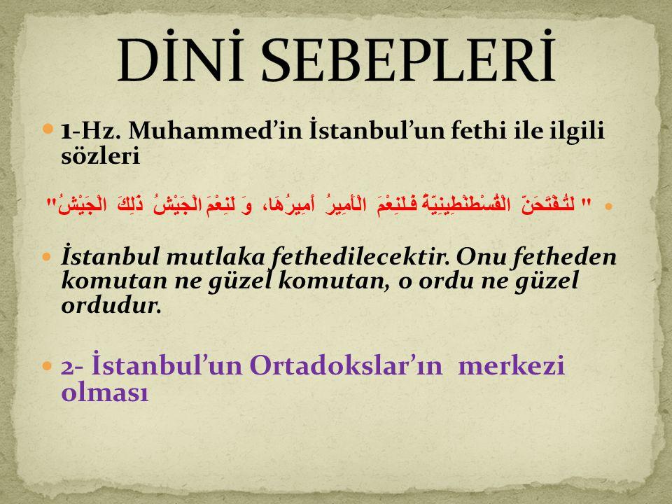 DİNİ SEBEPLERİ 1-Hz. Muhammed'in İstanbul'un fethi ile ilgili sözleri