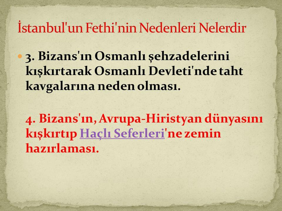 İstanbul un Fethi nin Nedenleri Nelerdir