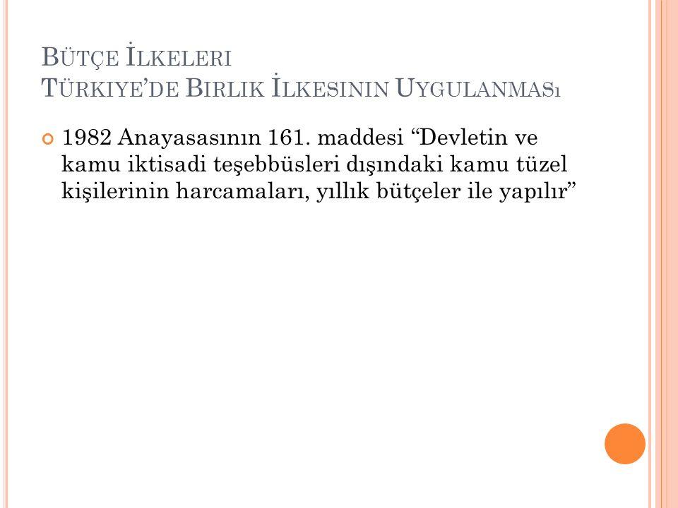 Bütçe İlkeleri Türkiye'de Birlik İlkesinin Uygulanması