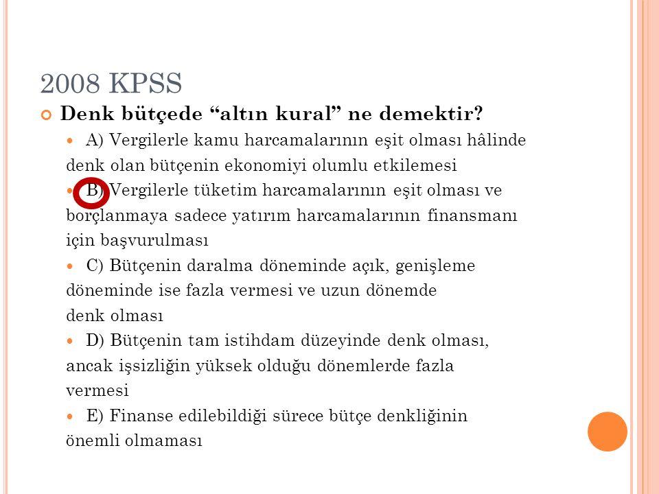 2008 KPSS Denk bütçede altın kural ne demektir