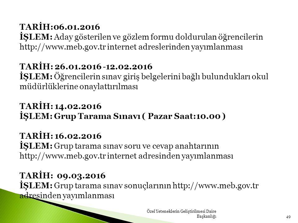 İŞLEM: Grup Tarama Sınavı ( Pazar Saat:10.00 ) TARİH: 16.02.2016