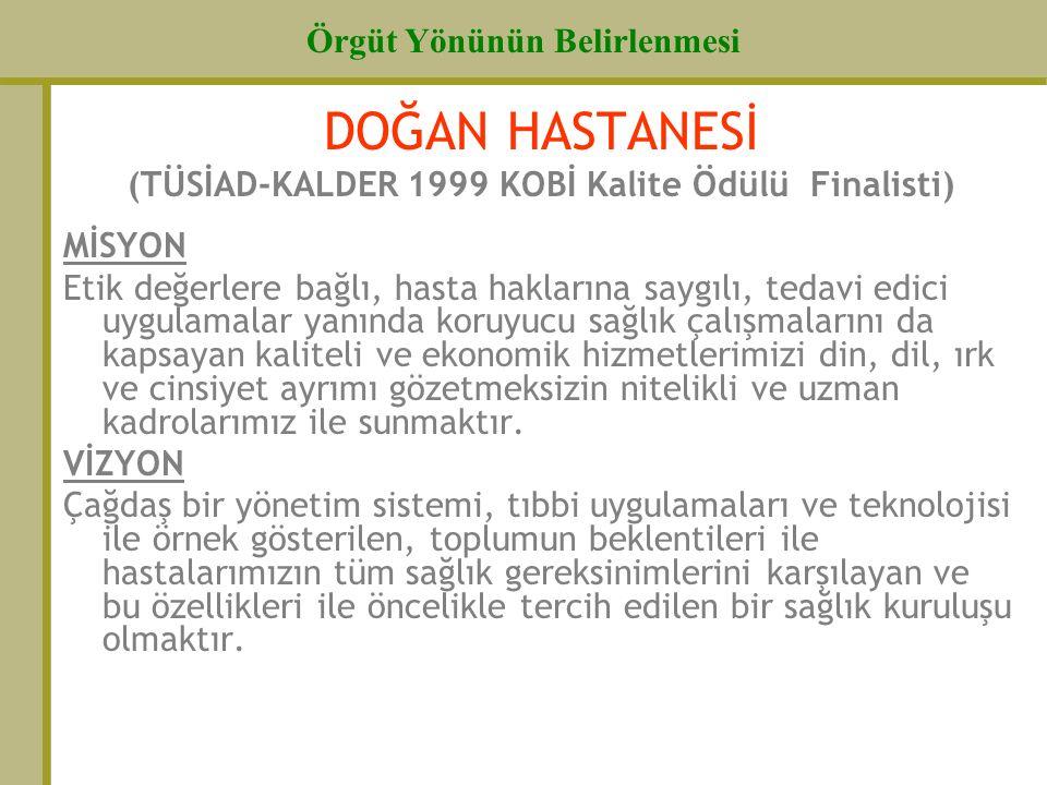 DOĞAN HASTANESİ (TÜSİAD-KALDER 1999 KOBİ Kalite Ödülü Finalisti)