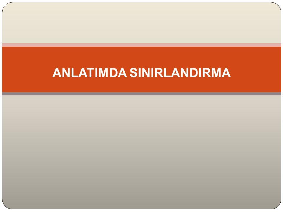 ANLATIMDA SINIRLANDIRMA