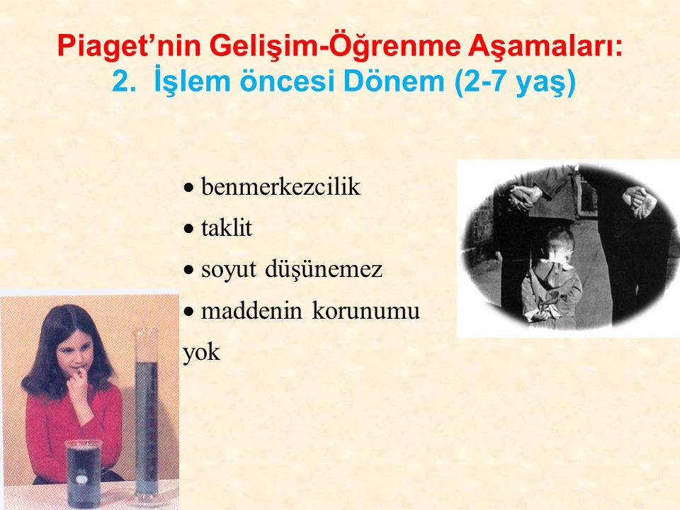 Piaget'nin Gelişim-Öğrenme Aşamaları: 2. İşlem öncesi Dönem (2-7 yaş)
