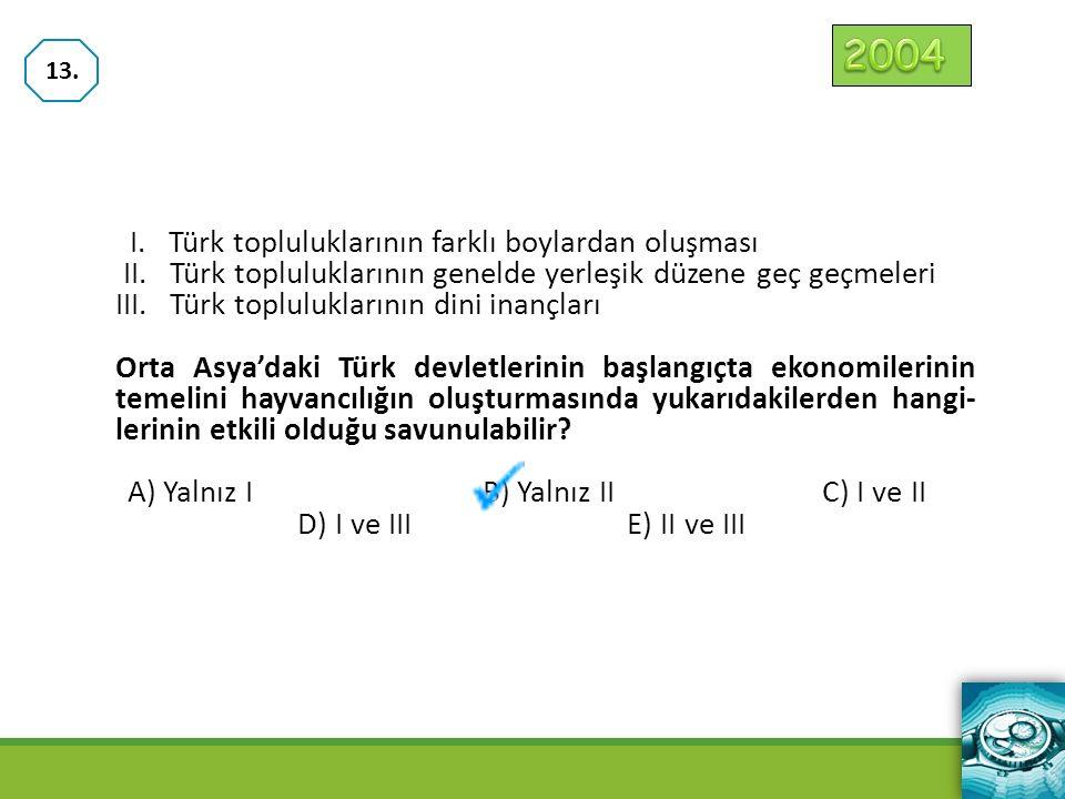 2004 I. Türk topluluklarının farklı boylardan oluşması