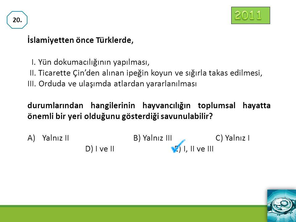 2011 İslamiyetten önce Türklerde, I. Yün dokumacılığının yapılması,