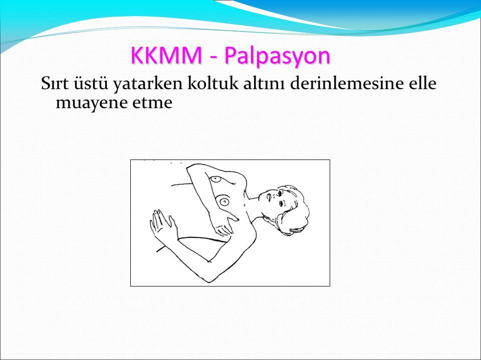 KKMM - Palpasyon Sırt üstü yatarken koltuk altını derinlemesine elle muayene etme