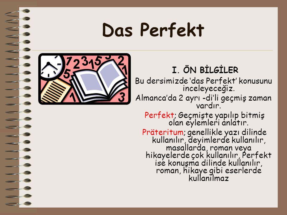 Das Perfekt I. ÖN BİLGİLER