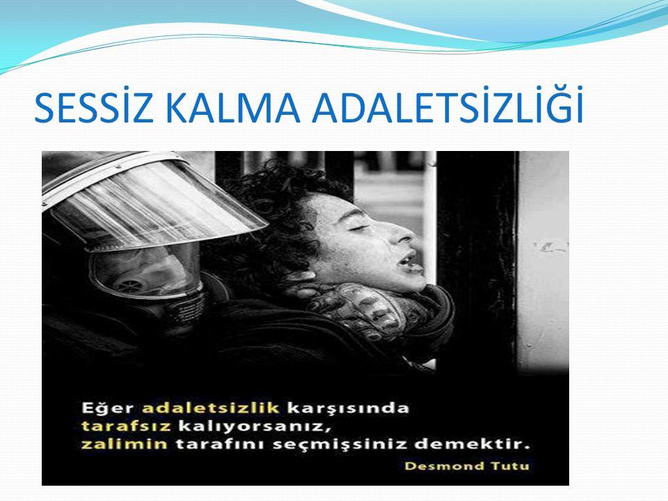SESSİZ KALMA ADALETSİZLİĞİ