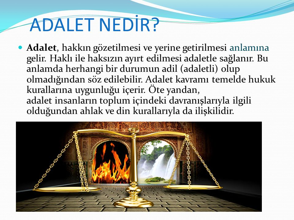 ADALET NEDİR