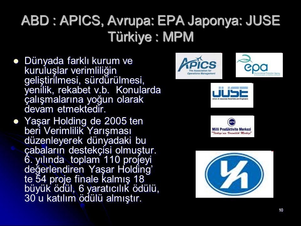 ABD : APICS, Avrupa: EPA Japonya: JUSE Türkiye : MPM