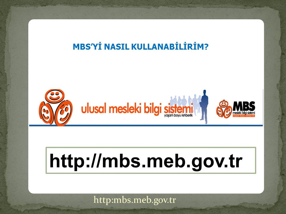 MBS'Yİ NASIL KULLANABİLİRİM