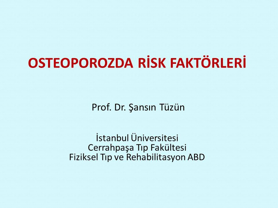 OSTEOPOROZDA RİSK FAKTÖRLERİ