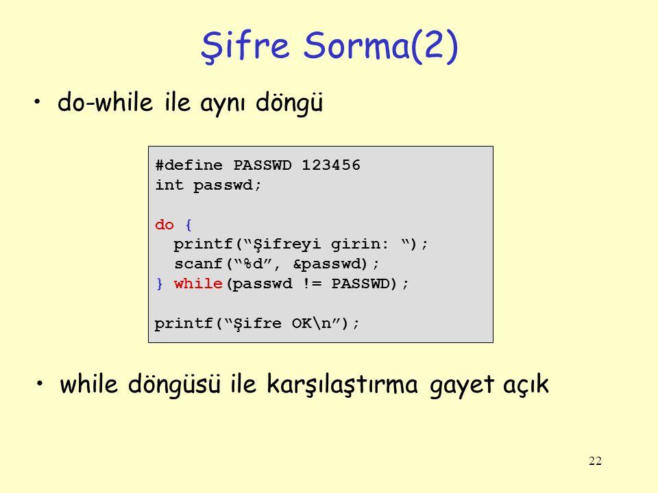 Şifre Sorma(2) do-while ile aynı döngü