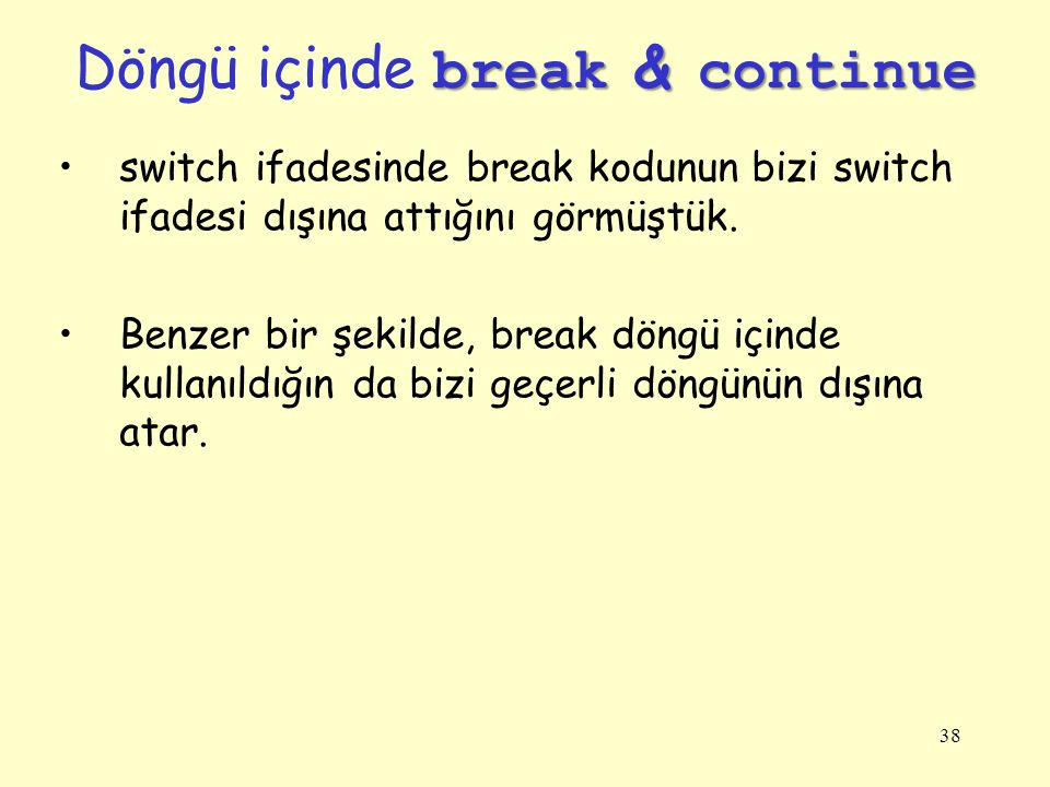 Döngü içinde break & continue