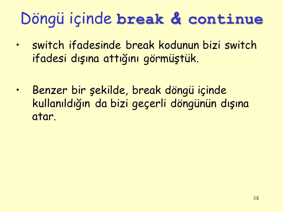 Döngü içinde break & continue